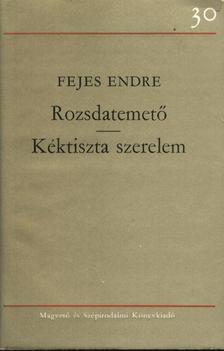 Fejes Endre - Rozsdatemető / Kéktiszta szerelem [antikvár]