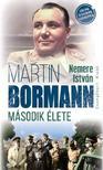 NEMERE ISTVÁN - Martin Bormann második élete