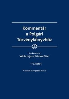 Gárdos Péter (szerk.) Vékás Lajos - - Kommentár a Polgári Törvénykönyvhöz [eKönyv: epub, mobi]