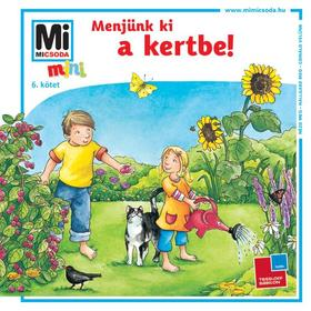 Birgit Bondarenko - Menjünk ki a kertbe!