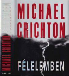 Michael Crichton - Félelemben [antikvár]