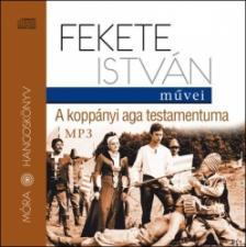 FEKETE ISTVÁN - A koppányi aga testamentuma - hangoskönyv