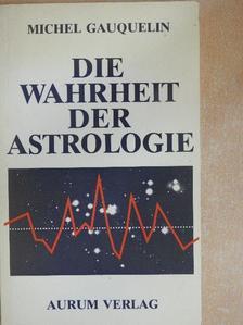 Michel Gauquelin - Die wahrheit der astrologie [antikvár]