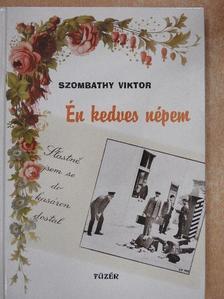 Szombathy Viktor - Én kedves népem [antikvár]