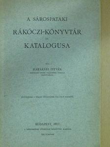 Harsányi István - A sárospataki Rákóczi-könyvtár és katalogusa [antikvár]