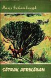 Schomburgk, Hans - Sátrak Afrikában [antikvár]