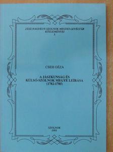 Cseh Géza - A Jászkunság és Külső-Szolnok megye leírása [antikvár]