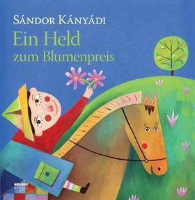 Kányádi Sándor - Ein Held zum Blumenpreis
