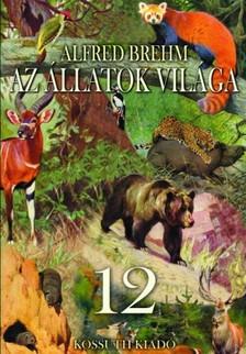 Alfred Brehm - Az állatok világa 12. kötet [eKönyv: epub, mobi]