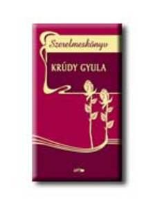 KRÚDY GYULA - Szerelmeskönyv