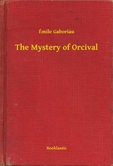 ÉMILE GABORIAU - The Mystery of Orcival [eKönyv: epub, mobi]