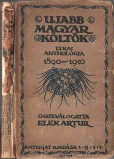 Elek Artúr - Ujabb magyar költők [antikvár]