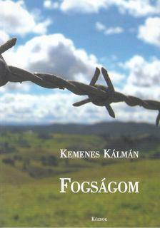 Kemenes Kálmán - Fogságom 1945-1948 (dedikált) [antikvár]