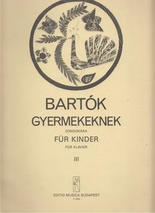 Bartók Béla - Bartók Béla gyermekeknek III. [antikvár]