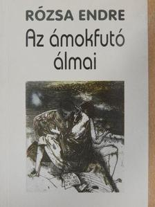 Rózsa Endre - Az ámokfutó álmai [antikvár]
