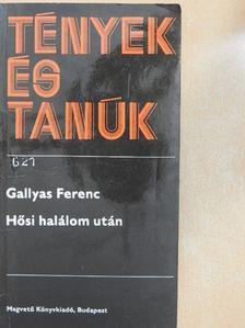 Gallyas Ferenc - Hősi halálom után [antikvár]