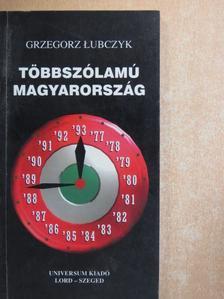 Grzegorz Lubczyk - Többszólamú Magyarország [antikvár]