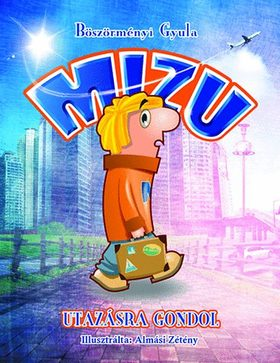 BÖSZÖRMÉNYI GYULA - Mizu utazásra gondol
