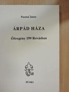 Pusztai János - Árpád háza [antikvár]