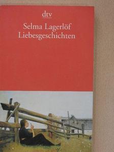 Selma Lagerlöf - Liebesgeschichten [antikvár]