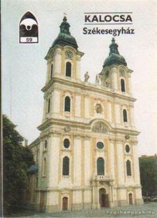 Kerny Terézia - Kalocsa - Székesegyház [antikvár]