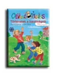 Claudia Ondracek - Irmgard Paule - Történetek a barátságról - Olvasólétra 6 éves kortól