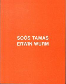 Hegyi Lóránd - Soós Tamás - Erwin Wurm [antikvár]