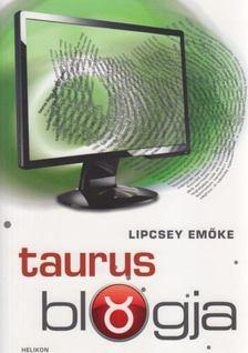Lipcsey Emőke - Taurus blogja [antikvár]