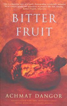 DANGOR, ACHMAT - Bitter Fruit [antikvár]