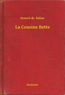 Honoré de Balzac - La Cousine Bette [eKönyv: epub, mobi]