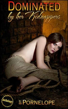 Pornelope Moira Nelligar, - Dominated By Her Kidnappers [eKönyv: epub, mobi]