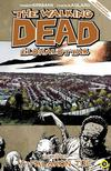 Robert Kirkman (szerzõ), Charlie Adlard (illusztrátor) - The Walking Dead Élõhalottak 16. - A falakon túl