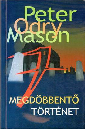 Peter Odry Mason - Hét megdöbbentő történet [antikvár]