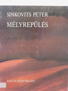 Sinkovits Péter - Mélyrepülés [antikvár]
