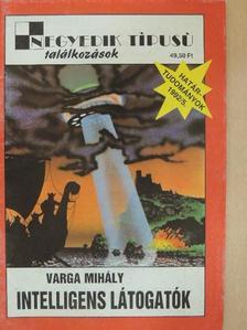 Varga Mihály - Intelligens látogatók [antikvár]
