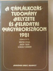 A. Bernolák Erzsébet - A táplálkozástudomány helyzete és feladatai Magyarországon 1981 [antikvár]