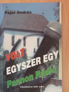 Pajor András - Volt egyszer egy Pannon Rádió [antikvár]