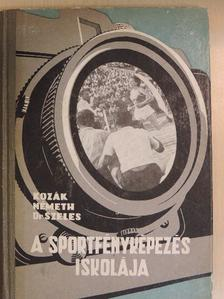Dr. Szeles Pál - A sportfényképezés iskolája [antikvár]