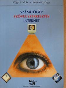 Regele György - Számítógép, szövegszerkesztés, internet [antikvár]