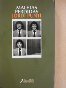 Jordi Puntí - Maletas Perdidas [antikvár]