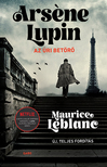 Maurice Leblanc - Arsene Lupin, az úri betörő