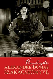 Dumas, Alexandre - Konyhaszótár - Alexandre Dumas szakácskönyve