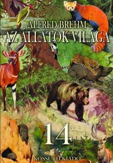 Alfred Brehm - Az állatok világa 14. kötet [eKönyv: epub, mobi]