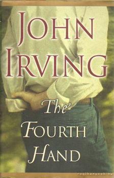 John Irving - The Fourth Hand [antikvár]