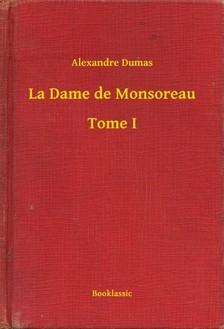 Alexandre DUMAS - La Dame de Monsoreau - Tome I [eKönyv: epub, mobi]