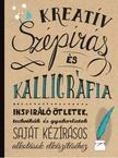Laura Lavender, Gabri Joy Kirkendall, Shauna Lynn Panczyszyn, Julie Manwaring - Kreatív szépírás és kalligráfia