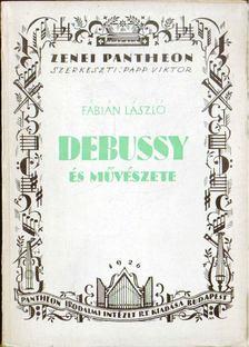 Fábián László - Debussy és művészete [antikvár]