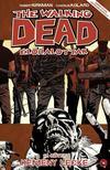 Robert Kirkman (szerzõ), Charlie Adlard (illusztrátor) - The Walking Dead Élõhalottak 17. - Kemény lecke