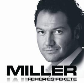 FEHÉR ÉS FEKETE /MILLER/ - CD -