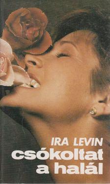 Ira Levin - Csókoltat a halál [antikvár]